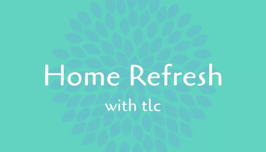 Home Refresh with TLC